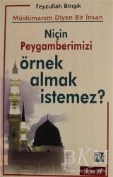 Karınca & Polen Yayınları - Müslümanım Diyen Bir İnsan Niçin Peygamberimizi Örnek Almak İstemez?