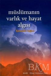 KLMN Yayınları - Müslümanın Varlık ve Hayat Algısı