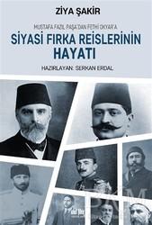 Akıl Fikir Yayınları - Mustafa Fazıl Paşa'dan Fethi Okyar'a: Siyasi Fırka Reislerinin Hayatı