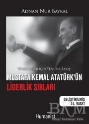 Hümanist Kitap Yayıncılık - Mustafa Kemal Atatürk'ün Liderlik Sırları