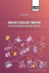 Eğitim Yayınevi - Ders Kitapları - Müşteri İlişkileri Yönetimi Perspektifinden Modern Tüketici