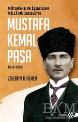 Yeditepe Yayınevi - Mütareke ve İşgalden Milli Mücadele'ye Mustafa Kemal Paşa 1918-1920