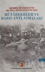 Atatürk Araştırma Merkezi - Mütarekeler ve Barış Antlaşmaları Cilt: 1