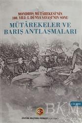 Atatürk Araştırma Merkezi - Mütarekeler ve Barış Antlaşmaları Cilt: 2