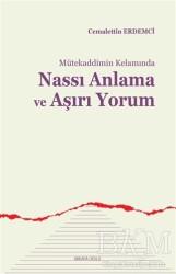 Ankara Okulu Yayınları - Mütekaddimin Kelamında Nassı Anlama ve Aşırı Yorum