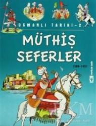 Timaş Çocuk - Müthiş Seferler (1389-1451)