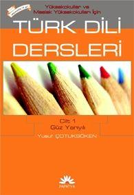 MYO İçin Türk Dili Dersleri Cilt 1: Güz Yarıyılı