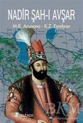 Selenge Yayınları - Nadir Şah-ı Avşar