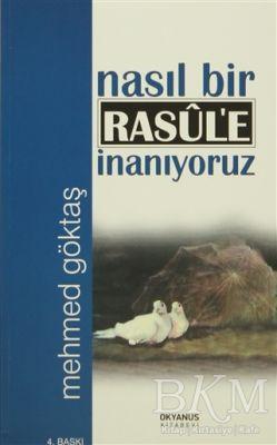 Nasıl Bir Rasul'e İnanıyoruz
