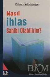 Karınca & Polen Yayınları - Kampanyalı Kitaplar - Nasıl İhlas Sahibi Olabilirim?