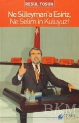 Etkin Kitaplar - Ne Süleyman'a Esiriz, Ne Selim'in Kuluyuz!