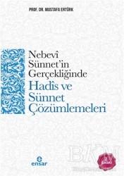 Ensar Neşriyat - Nebevi Sünnet'in Gerçekliğinde Hadis ve Sünnet Çözümlemeleri