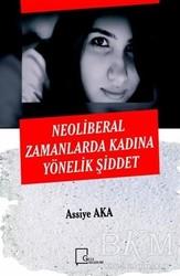 Gece Akademi - Neoliberal Zamanlarda Kadına Yönelik Şiddet