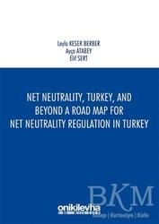 On İki Levha Yayınları - Net Neutrality Turkey and Beyond - A Road Map for Net Neutrality Regulation in Turkey