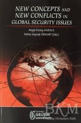 İstanbul Gelişim Üniversitesi Yayınları - New Concepts and New Conflicts in Global Security Issues