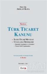 Beta Yayınevi - Notlu Türk Ticaret Kanunu (Ciltli)