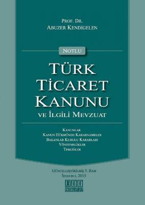 Notlu Türk Ticaret Kanunu ve İlgili Mevzuat