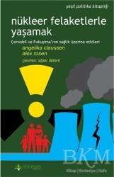 Yeni İnsan Yayınları - Nükleer Felaketlerle Yaşamak