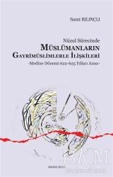 Ankara Okulu Yayınları - Nüzul Sürecinde Müslümanların Gayrimüslimlerle İlişkileri