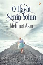 Cinius Yayınları - O Hayat Senin Yolun