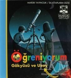 Marsık Kitap - Öğreniyorum - Gökyüzü ve Uzay