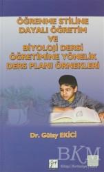 Gazi Kitabevi - Öğrenme Stiline Dayalı Öğretim ve Biyoloji Dersi Öğretimine Yönelik Ders Planı Örnekleri