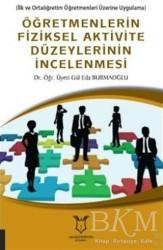 Akademisyen Kitabevi - Öğretmenlerin Fiziksel Aktivite Düzeylerinin İncelenmesi