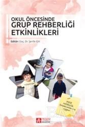 Pegem A Yayıncılık - Akademik Kitaplar - Okul Öncesinde Grup Rehberliği Etkinlikleri