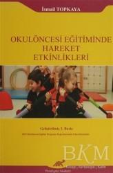 Paradigma Akademi Yayınları - Akademik Kitaplar - Okulöncesi Eğitiminde Hareket Etkinlikleri