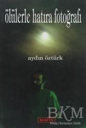 Berfin Yayınları - Ölülerle Hatıra Fotoğrafı