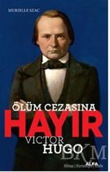 Alfa Yayınları - Ölüm Cezasına Hayır - Victor Hugo