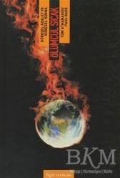 Bgst Yayınları - Ölümcül Sıcak Küresel Adalet ve Küresel Isınma
