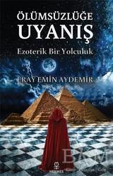 Hermes Yayınları - Ölümsüzlüğe Uyanış