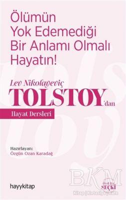 Ölümün Yok Edemediği Bir Anlamı Olmalı Hayatın! - Lev Nikolayeviç Tolstoy'dan Hayat Dersleri
