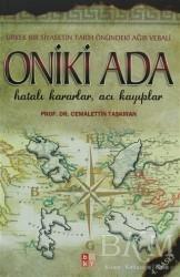 Babıali Kültür Yayıncılığı - Oniki Ada - Hatalı Kararlar, Acı Kayıplar