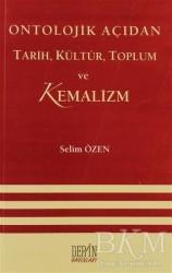 Derin Yayınları - Ontolojik Açıdan Tarih, Kültür, Toplum ve Kemalizm