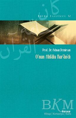 O'nun Ahlakı Kur'an'dı