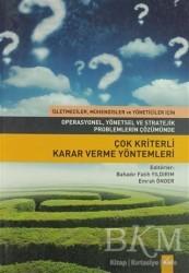 Dora Basım Yayın - Operasyonel, Yönetsel ve Stratejik Problemlerin Çözümünde Çok Kriterli Karar Verme Yöntemleri