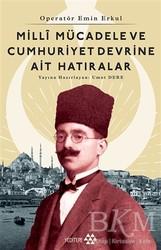 Yeditepe Yayınevi - Operatör Emin Erkul - Milli Mücadele ve Cumhuriyet Devrine Ait Hatıralar