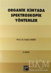 Gazi Kitabevi - Organik Kimyada Spektroskopik Yöntemler