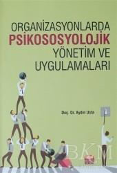 Nobel Bilimsel Eserler - Organizasyonlarda Psikososyolojik Yönetim ve Uygulamaları