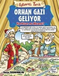 Eğlenceli Bilgi Yayınları - Orhan Gazi Geliyor Korktun mu Bizans? - Eğlenceli Tarih