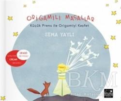 MSE Yayınları - Origamili Masallar - Küçük Prens ile Origamiyi Keşfet