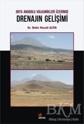 Kriter Yayınları - Orta Anadolu Volkanikleri Üzerinde Drenajın Gelişimi
