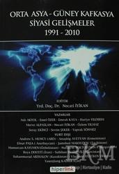 Hiperlink Yayınları - Orta Asya ve Güney Kafkasya Siyasi Gelişmeler 1991-2010
