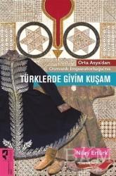 HayalPerest Kitap - Orta Asya'dan Osmanlı İmparatorluğu'na Türklerde Giyim Kuşam