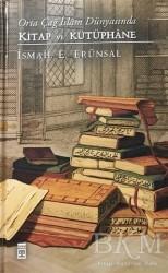 Timaş Yayınları - Orta Çağ İslam Dünyasında Kitap ve Kütüphane