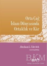 Albaraka Yayınları - Orta Çağ İslam Dünyasında Ortaklık ve Kar