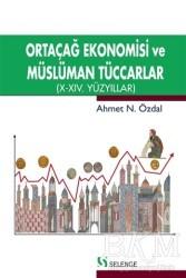Selenge Yayınları - Ortaçağ Ekonomisi ve Müslüman Tüccarlar