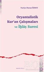 Ankara Okulu Yayınları - Oryantalistik Kur'an Çalışmaları ve İhlas Suresi